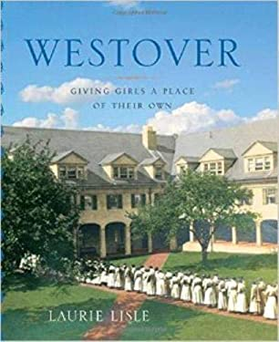 Westover: Giving Girls a Place of Their Own 9780819568861