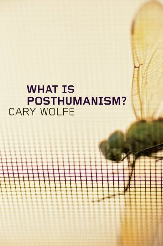 What Is Posthumanism? 9780816666157