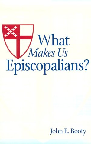 What Makes Us Episcopalians? 9780819213020