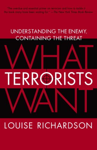 What Terrorists Want: Understanding the Enemy, Containing the Threat 9780812975444