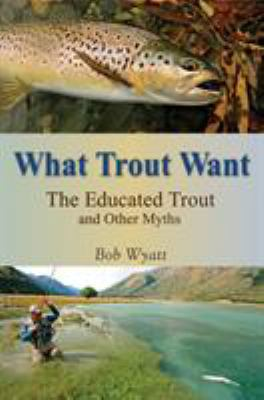 What Trout Want 9780811711791