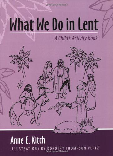 What We Do in Lent 9780819222787