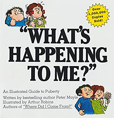 What's Happening to Me?: The Answers to Some of the World's Most Embarrassing Questions 9780818403125