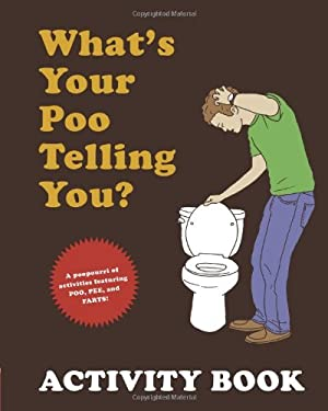 What's Your Poo Telling You? Activity Book 9780811874571
