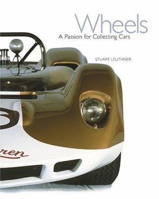 Wheels: A Passion for Collecting Cars 9780810955967