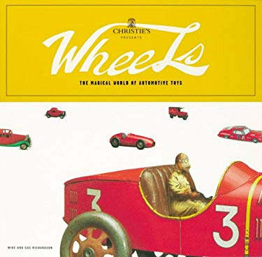 Wheels: Christie's World of Automotive Toys 9780811823203