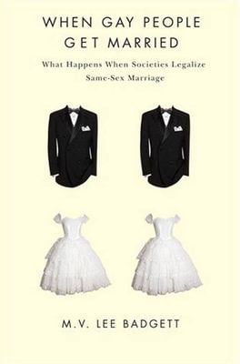 When Gay People Get Married: What Happens When Societies Legalize Same-Sex Marriage 9780814791141