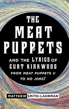 When Punk Met Grunge: The Lyrical Genius of the Meat Puppets