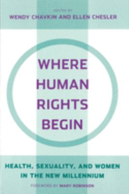 Where Human Rights Begin: Health, Sexuality, and Women in the New Millennium 9780813536576