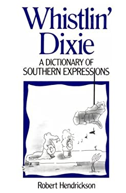 Whistlin' Dixie: A Dictionary of Southern Expressions