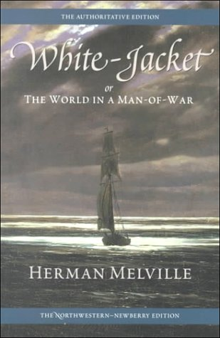 White-Jacket; Or, the World in a Man-Of-War: Volume Five 9780810118287
