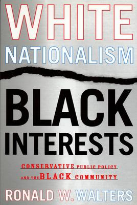 White Nationalism, Black Interests: Conservative Public Policy and the Black Community 9780814330203