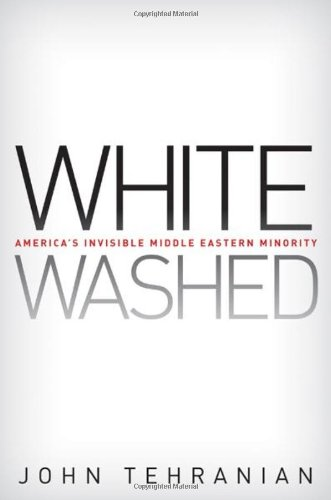 Whitewashed: America's Invisible Middle Eastern Minority 9780814783061