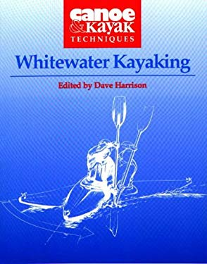 Whitewater Kayaking 9780811727235