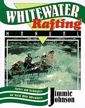 Whitewater Rafting Manual 9780811730983