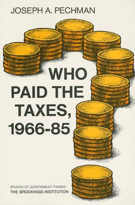 Who Paid the Taxes, 1966-85? 9780815769972