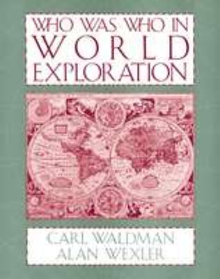 Who Was Who in World Exploration 9780816021727