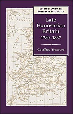 Who's Who in Late Hanoverian Britain: 1789-1837 9780811716444