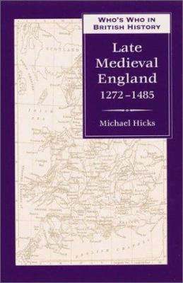 Who's Who in Late Medieval England: 1272-1485 9780811716383