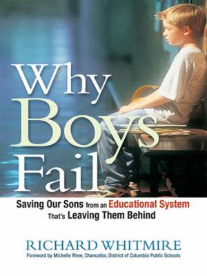 Why Boys Fail: Saving Our Sons from an Educational System That's Leaving Them Behind 9780814415344
