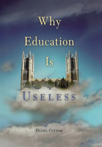 Why Education Is Useless 9780812237207