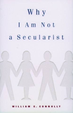 Why I Am Not a Secularist 9780816633326