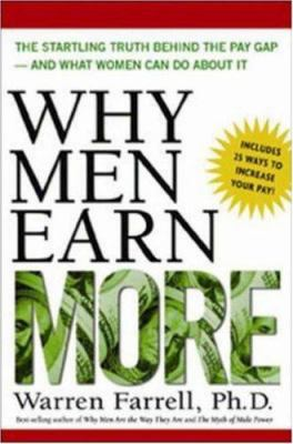 Why Men Earn More: The Startling Truth Behind the Pay Gap--And What Women Can Do about It 9780814472101