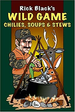 Wild Game Chilies, Soups, and Stews 9780811732772
