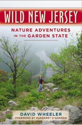 Wild New Jersey: Nature Adventures in the Garden State 9780813549217