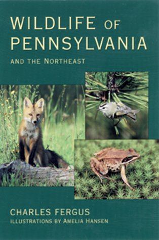 Wildlife of Pennsylvania: And the Northeast 9780811728997