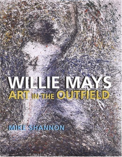 Willie Mays: Art in the Outfield 9780817315405