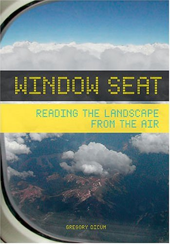 Window Seat: Reading the Landscape from the Air 9780811840866