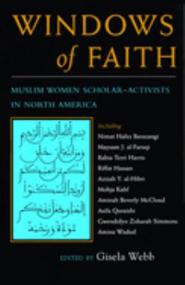Windows of Faith: Muslim Women's Scholarship Activism in the United States 9780815628521