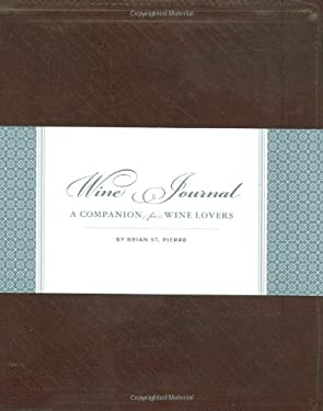 Wine Journal: A Companion for Wine Lovers 9780811865609