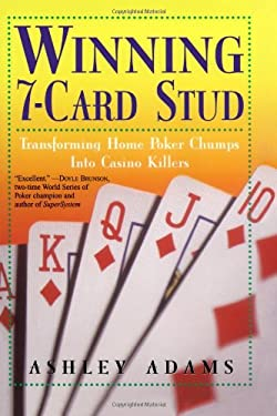 Winning 7-Card Stud: Transforming Home Game Chumps Into Casino Killers 9780818406355