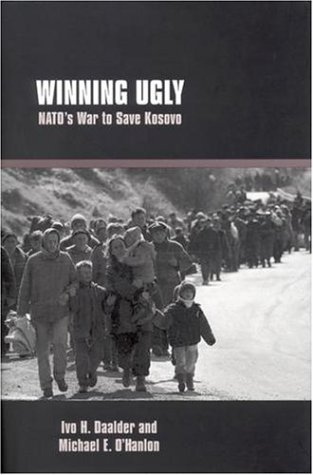 Winning Ugly: NATO's War to Save Kosovo 9780815716969
