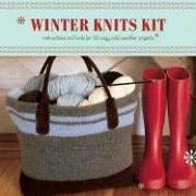 Winter Knits Kit: Instructions and Tools for 25 Cozy Cold-Weather Projects [With Illustrated BookWith 25 Patterns on Handy CardsWith Yarn and Circular 9780811852555