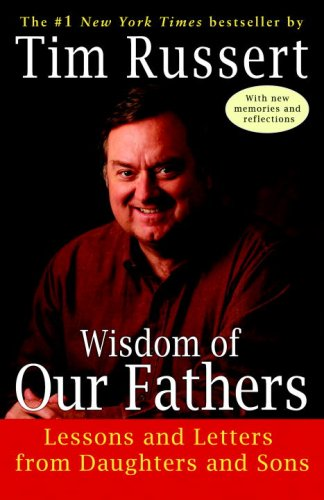 Wisdom of Our Fathers: Lessons and Letters from Daughters and Sons 9780812975437