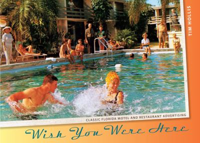 Wish You Were Here: Classic Florida Motel and Restaurant Advertising 9780813036830