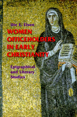 Women Officeholders in Early Christianity: Epigraphical and Literary Studies 9780814659502
