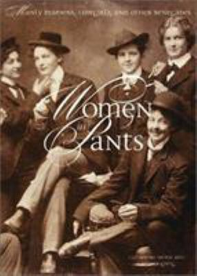 Women in Pants: Manly Maidens, Cowgirls, and Other Renegades 9780810945715