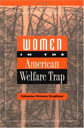 Women in the American Welfare Trap 9780812215151