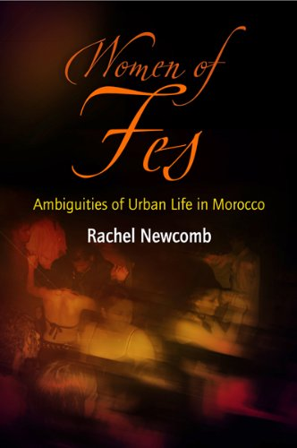 Women of Fes: Ambiguities of Urban Life in Morocco 9780812221312