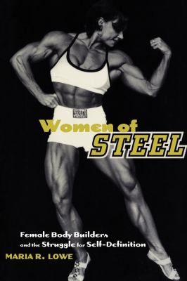 Women of Steel: Female Bodybuilders and the Struggle for Self-Definition 9780814750940