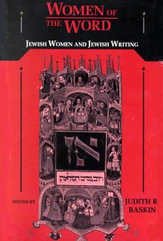 Women of the Word: Jewish Women and Jewish Writing 9780814324233
