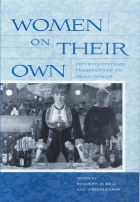 Women on Their Own: Interdisciplinary Perspectives on Being Single 9780813542102