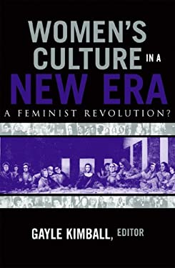 Women's Culture in a New Era: A Feminist Revolution? 9780810849617