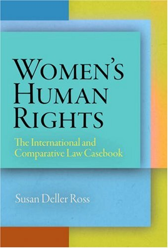 Women's Human Rights: The International and Comparative Law Casebook 9780812240672
