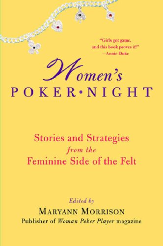 Women's Poker Night: Stories and Strategies from the Feminine Side of the Felt 9780818407079