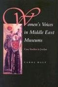 Women's Voices in Middle East Museums: Case Studies in Jordan 9780815630784